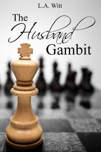 The Husband Gambit by L. A. Witt
